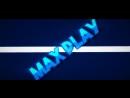 Intro Dlya Max Play