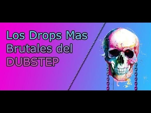 Los drops mas brutales del Dubstep (Mi opinión)