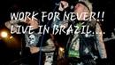 EXTREME NOISE TERROR - WORK FOR NEVER LIVE IN RJ/BRASIL (NOVEMBER 2017)