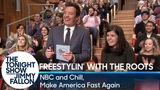 Freestylin' with The Roots NBC and Chill, Make America Fast Again