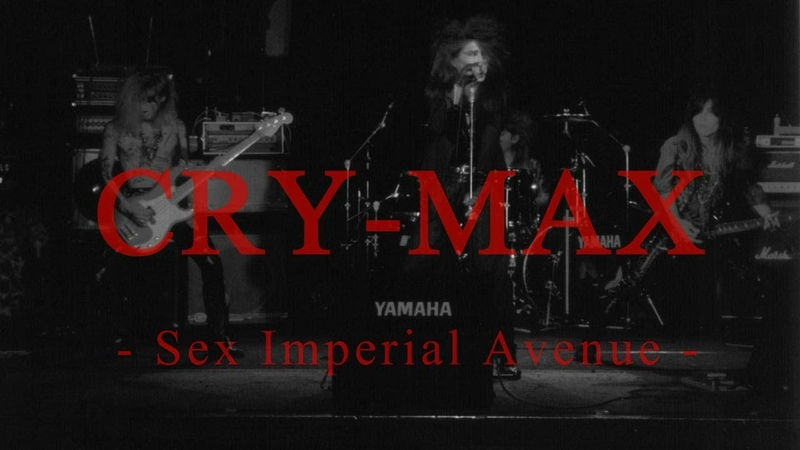 CRY-MAX - Sex Imperial Avenue