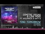 Dimitri Vegas & Like Mike ft Wolfpack & Katy B - Find Tomorrow ( Ocarina )