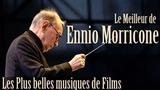 Le Meilleur de Ennio Morricone - Les Plus Belles Musiques de Films - High Quality Audio