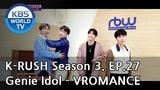 KBS World Idol Show K-RUSH Ep.27 (Season 3) - VROMANCE (180914)