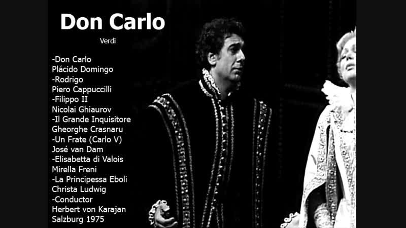 Don Carlo - Plácido Domingo, Piero Cappuccilli, Mirella Freni, Ghiaurov, Ludwig, Karajan, Salzburg 1975