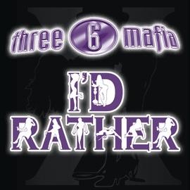 Three 6 Mafia альбом I'd Rather