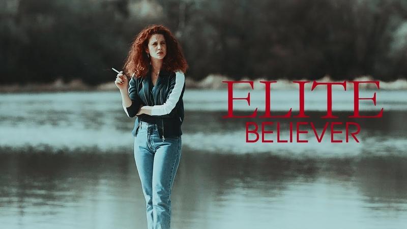 ● Elite ; Believer *:・゚✧• spoiler alert