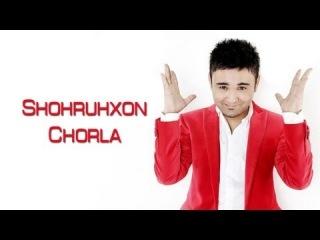 Shohruhxon - Chorla | ��������� - �����