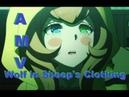 Wolf in Sheep's Clothing Danganronpa AMV