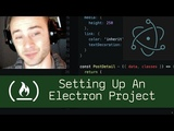 Setting Up an Electron Project (P6D1) - Live Coding with Jesse