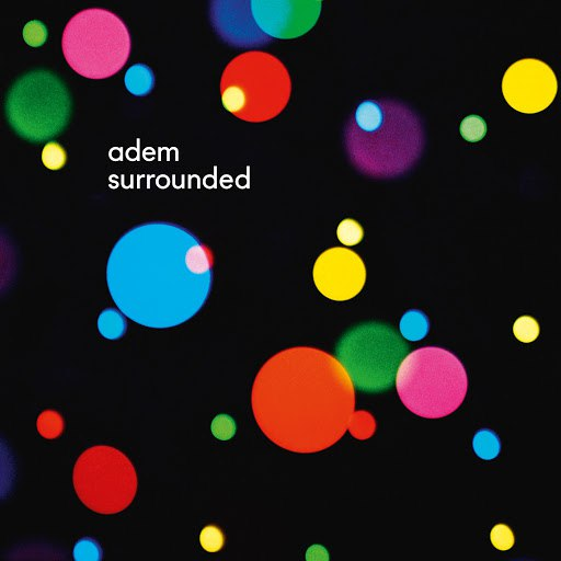 Adem альбом surrounded