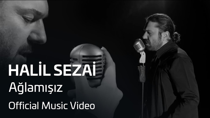 Halil Sezai - Ağlamışız (Official Video)