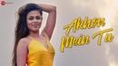 Akhon Mein Tu Official Music Video Asmmita Bakshi Abraam Pandey Mohd Kalam
