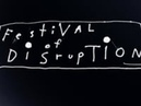 Festival of Disruption Teaser