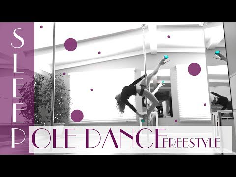 Sleep : Pole Dance Freestyle : Plumb
