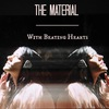 The Material | With Beating Hearts
