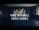 CHOREOGRAPHY YANIS MARSHALL | COVER DANCE | SLUMBER PARTY | MAFIACENTER