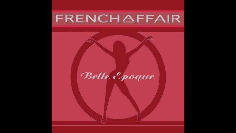 French Affair Belle Epoque Score Music Full Album