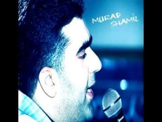 Murad Shamil - Yar yar (Azeri version) 2012