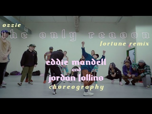 The Only Reason (Fortune Remix) - Ozzie | Eddie Mandell Jordan Follins Choreography | DANCE VIDEO