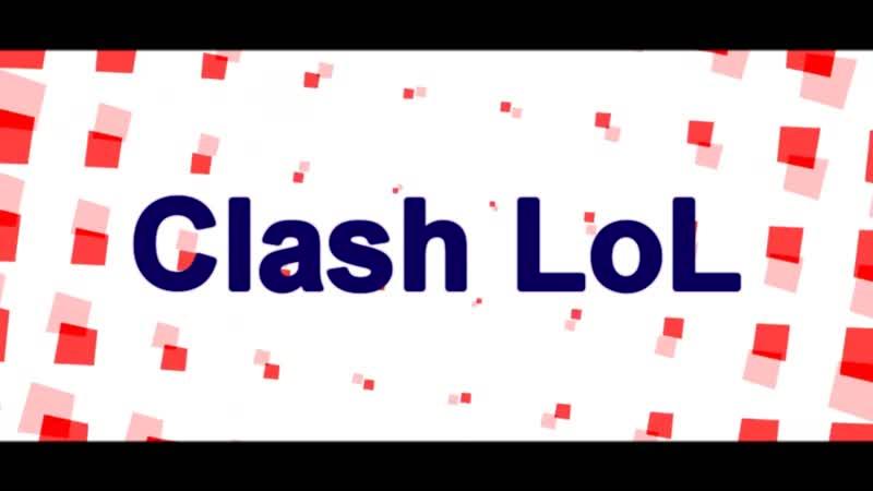 Интро канала Clash LoL
