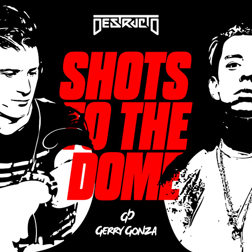 Destructo альбом Shots to the Dome (feat. Gerry Gonza)