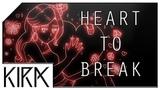 Kim Petras - Heart To Break (KIRA Remix)