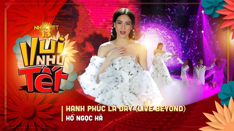 Hạnh Phúc Là Đây (Live Beyond) - Hồ Ngọc Hà | Gala Nhạc Việt 13 | Chương trình Tết Kỷ Hợi hay nhất