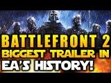 Star Wars Battlefront 2 (2017) News - Biggest Trailer in EA's History! Improved Graphics Fidelity!