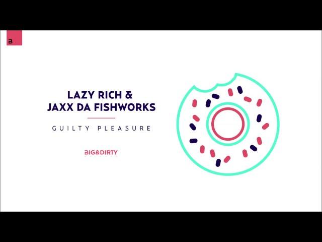 Lazy Rich Jaxx Da Fishworks - Guilty Pleasure