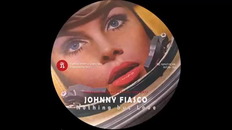 Johnny Fiasco - Nothing But Love (Original Mix) Nuphuture Traxx Records NPC006.mp4