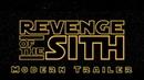 Star Wars Revenge of The Sith Modern Trailer