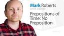 Prepositions of Time No Preposition