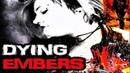 Тлеющие угли / Dying Embers (2018) - Триллер, драма, криминал