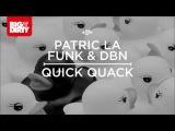 Patric La Funk &amp DBN - Quick Quack (Club Mix) Big &amp Dirty Recordings