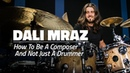 Dali Mraz How To Be A Composer And Not Just A Drummer FULL DRUM LESSON Drumeo