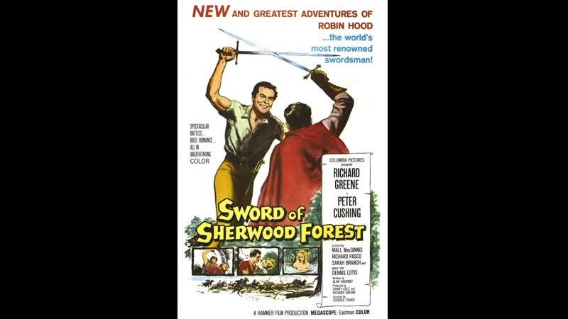 Meч Шeрвудскoгo лeca Меч Шервудского леса Sword of Sherwood Forest год выпуска 1960 Страна Великобритания Жанр Прикл