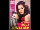 Ağla Gözlerim (1968) - Türkan Şoray _ Murat Soydan