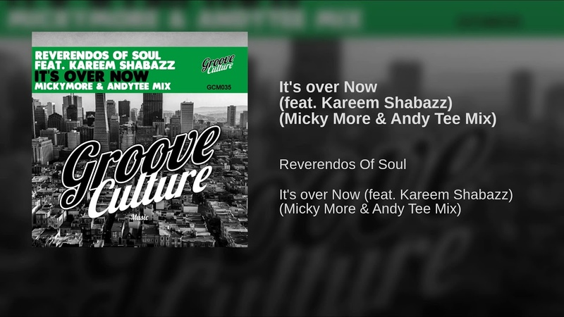 Its over Now (feat. Kareem Shabazz) (Micky More Andy Tee Mix)