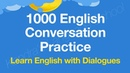 1000 English Conversation Practice Learn English with dialogues