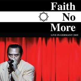 Faith No More альбом Faith No More: Live in Germany 2009
