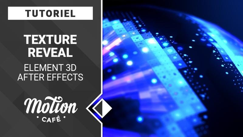 TUTO Texture Reveal avec Element 3D
