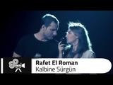 Rafet El Roman Kalbine S