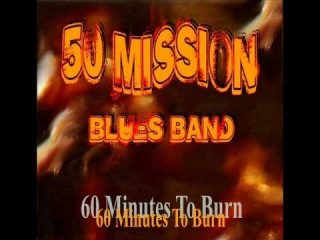 50 Mission Blues Band - 60 Minutes To Burn