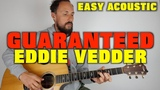 Guaranteed by Eddie Vedder easy lesson (in to the wild)