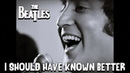 The Beatles - I Should Have Known Better