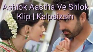 Ashlok Aastha Ve Shlok Klip | Kalpsizsin