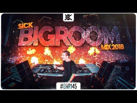 Sick Bigroom Mix 2018 🔥 | Best of Festival EDM Big Room House | EAR 145