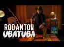 ROD ANTON UBATUBA Official Music Video