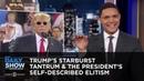 Trump's Starburst Tantrum The President's Self Described Elitism The Daily Show